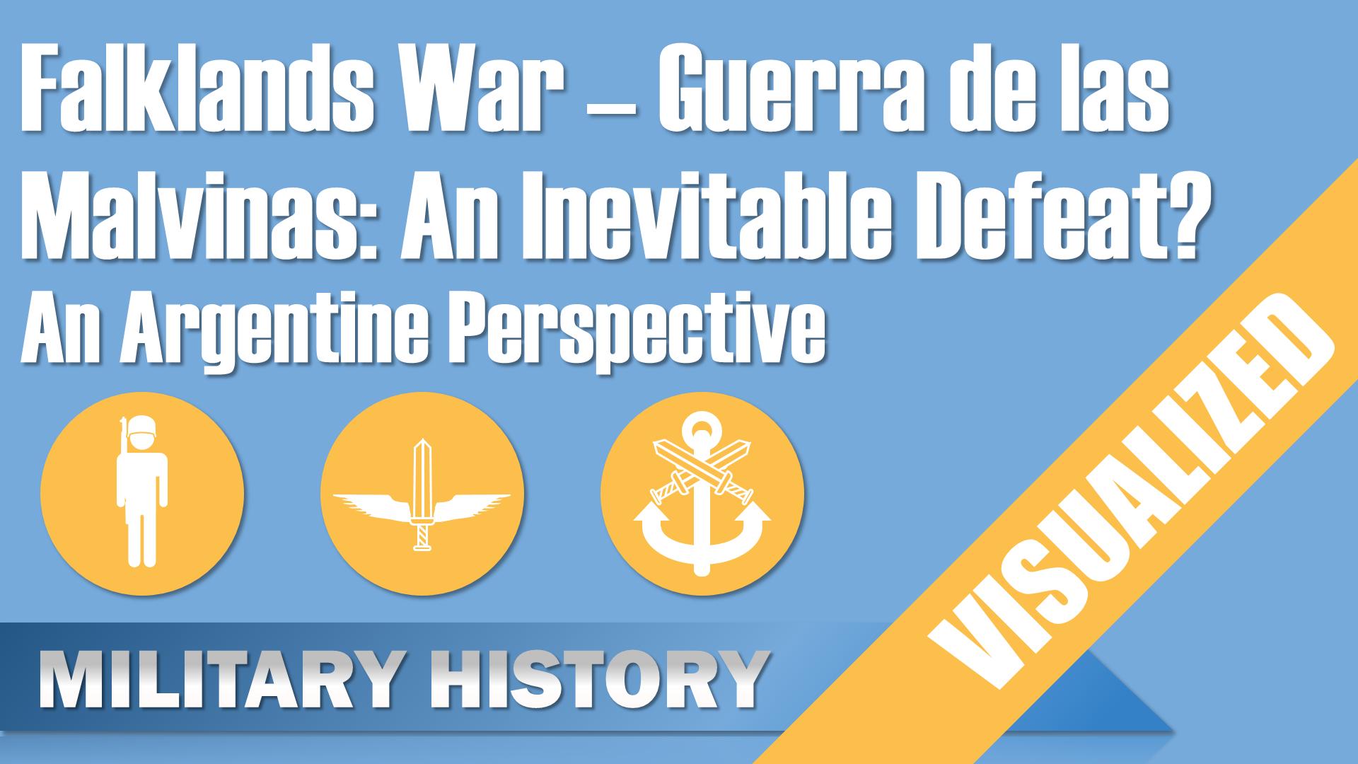 Falklands War Guerra De Las Malvinas Inevitable Defeat Argentine Perspective