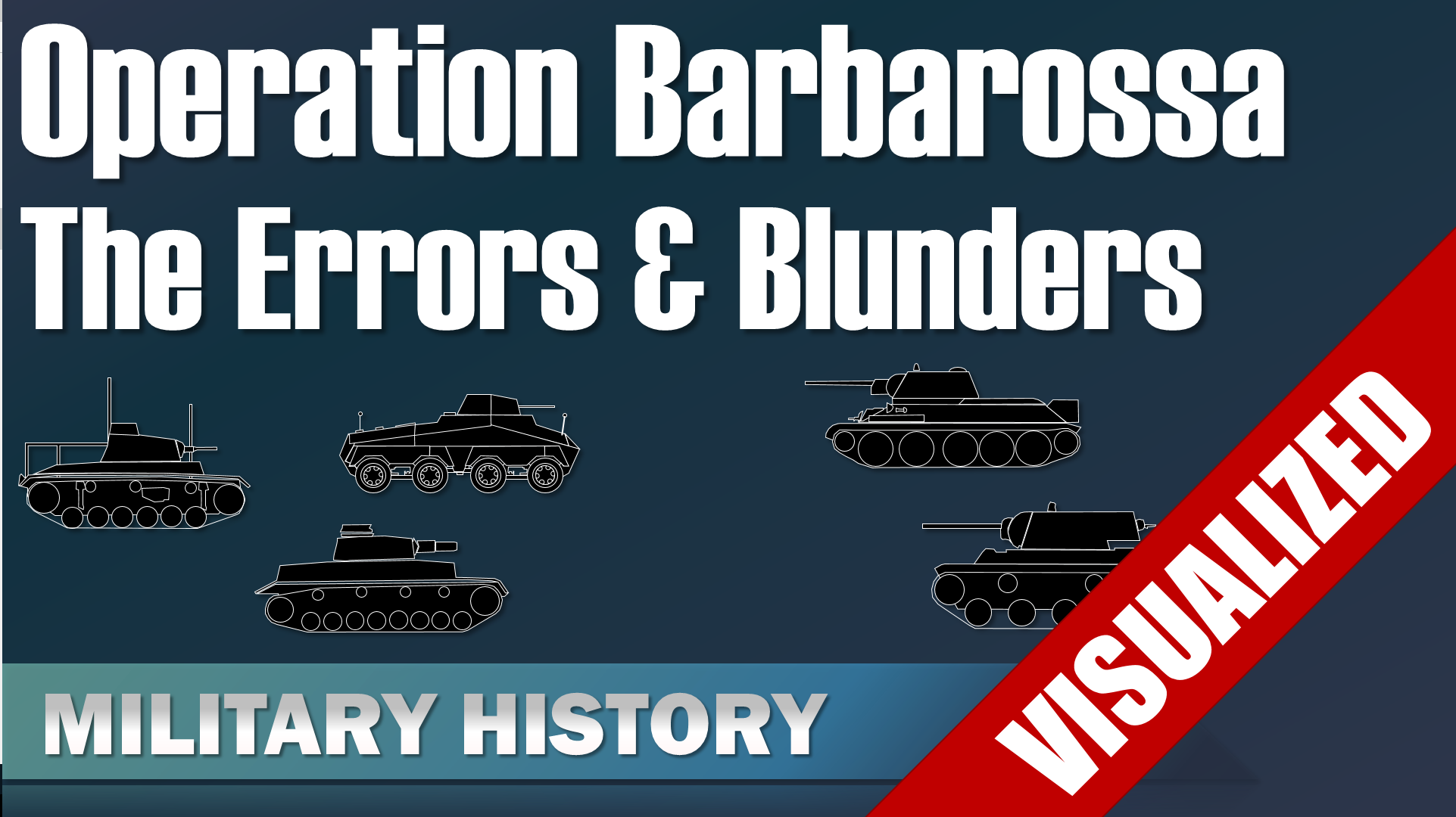 Operation Barbarossa – The Major Errors and Blunders